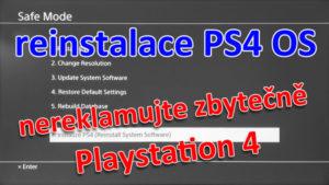 reinstalace PS4 OS je často řešení místo reklamace